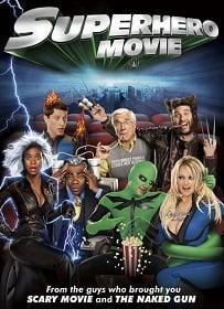 Superhero Movie (2008) ไอ้แมงปอแมน ฮีโร่ซูเปอร์รั่ว