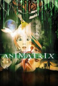 The Animatrix (2003) เจาะจินตนาการทะลุโลก