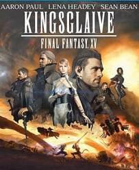 Kingsglaive Final Fantasy: XV ไฟนอล แฟนตาซี 15: สงครามแห่งราชันย์