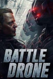 Battle Drone (2018) สงครามหุ่นรบพิฆาต