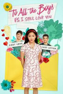 To All the Boys P.S. I Still Love You (2020) แด่ชายทุกคนที่ฉันเคยรัก