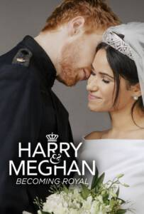 Harry and Meghan: Becoming Royal (2019)