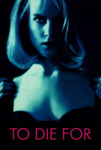 To Die For (1995) ผู้หญิงไต่สวรรค์