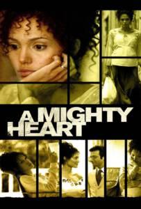 A Mighty Heart (2007) อะ ไมตี้ ฮาร์ท แด่เธอ...ผู้เป็นรักนิรันดร์
