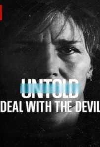Untold: Deal with the Devil (2021) สัญญาปีศาจ